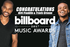 7 Billboard Music Awards, RCA Inspiration celebrates Kirk Franklin and Travis Greene's wins!