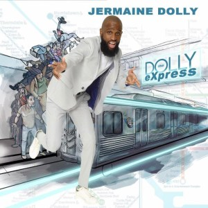 Jermaine Dolly's Debut Album 'The Dolly Express' Available Now!