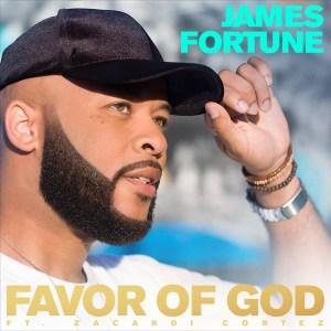 "NEW MUSIC ALERT! JAMES FORTUNE- ""Favor Of God"" Ft. Zacardi Cortez"