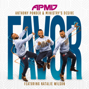 "New Jersey Ensemble Anthony Ponder & Ministry's Desire Release ""FAVOR"" Single featuring Natalie Wilson"