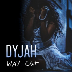 "Up-And-Coming Artist Of The Year Dy'jah Releases New Single ""Way Out"" Now Available At All Digital Music Outlets"
