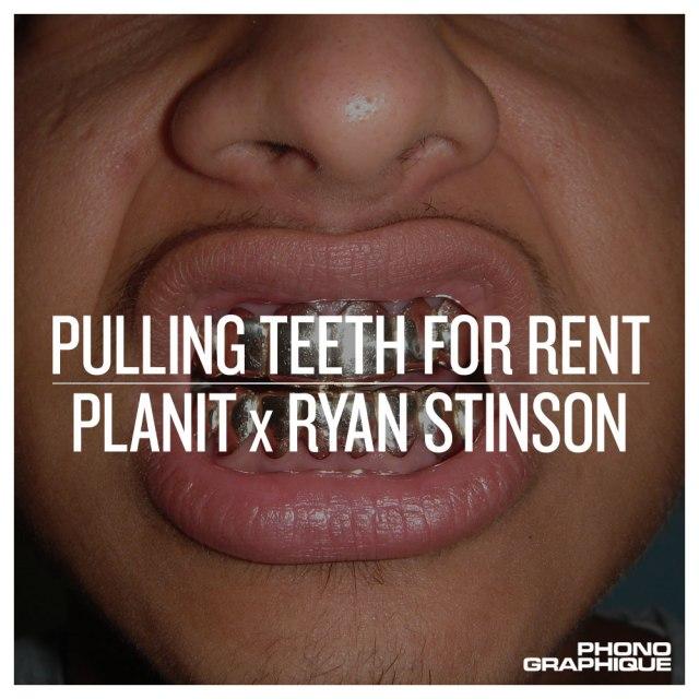 "Planit x Ryan Stinson - ""Pulling Teeth For Rent"""