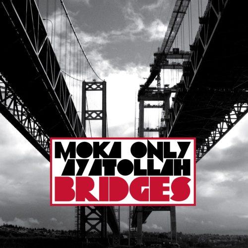 Moka Only & Ayatollah - Bridges
