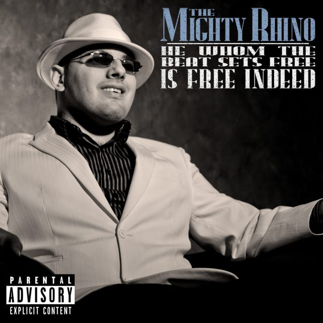 The Mighty Rhino - He Whom The Beat Sets Free Is Free Indeed