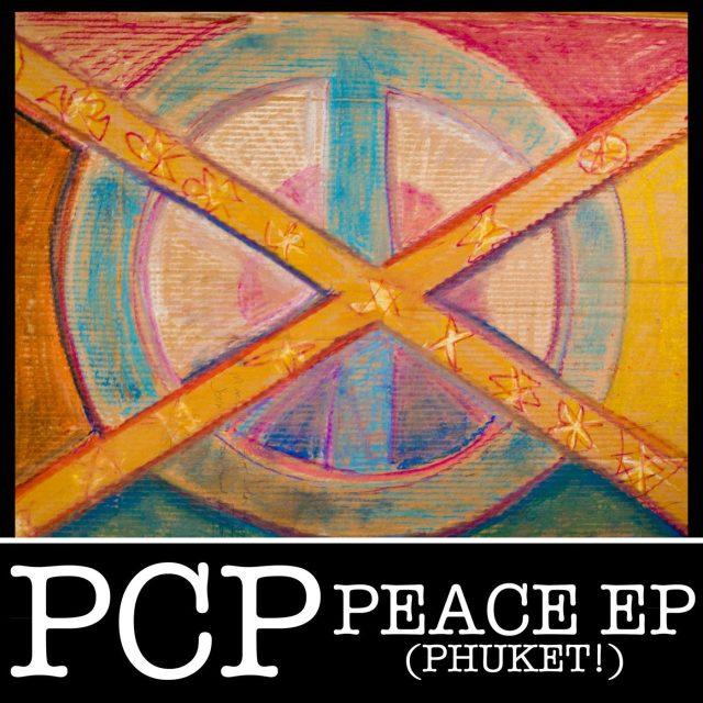 PCP - Peace EP (Phuket!)