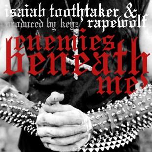 isaiah-toothtaker-rapewolf-enemies-beneath-me