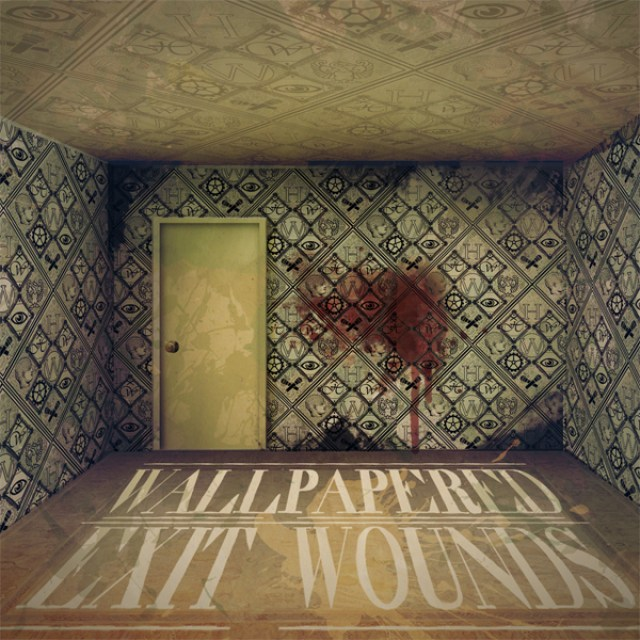 H.W. - Wall Papered Exit Wounds