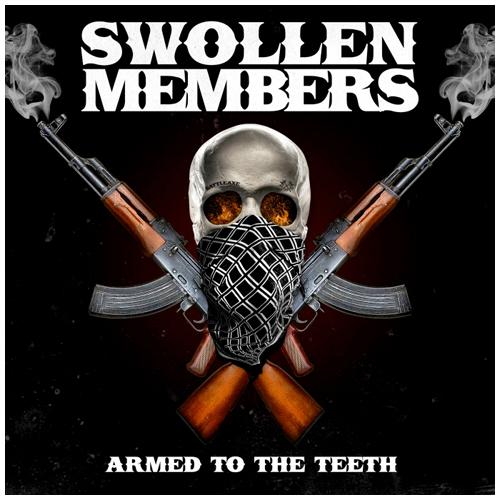 Swollen Members - Armed to the Teeth