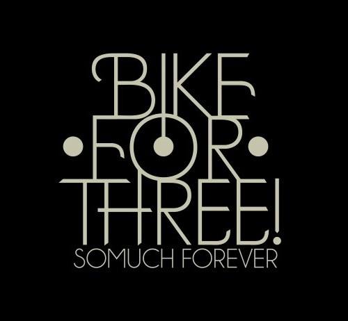 Bike For Three! - So Much Forever