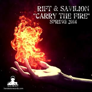 "Rift & Savilion - ""Carry the Fire"""