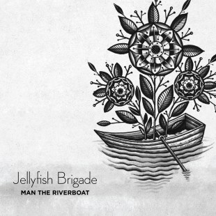 "Jellyfish Brigade - ""Man the Riverboat"""