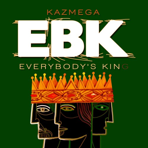 Kazmega - Everybody's King
