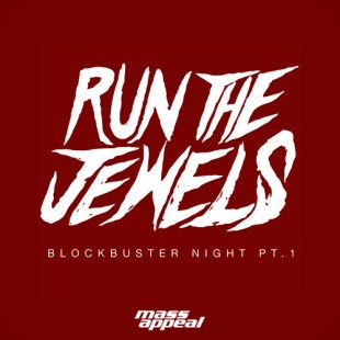 "Run The Jewels - ""Blockbuster Night Part 1"""