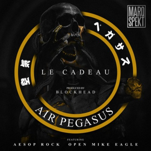 "MarQ Spekt & Blockhead - ""Air Pegasus (Le Cadeau)"" feat. Aesop Rock & Open Mike Eagle"