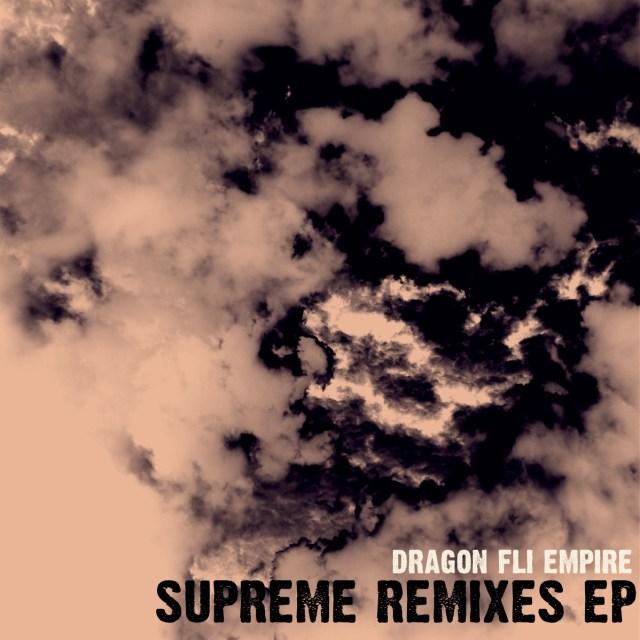 Dragon Fli Empire - Supreme Remixes EP
