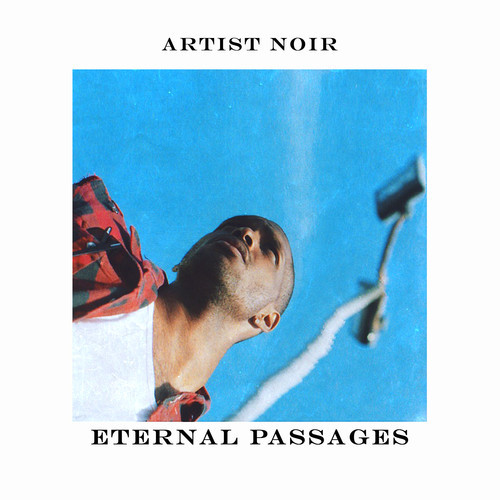 Artist Noir - Eternal Passages EP