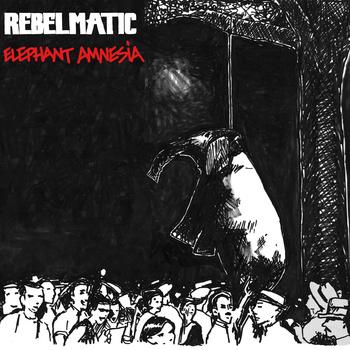 Rebelmatic - Elephant Amnesia