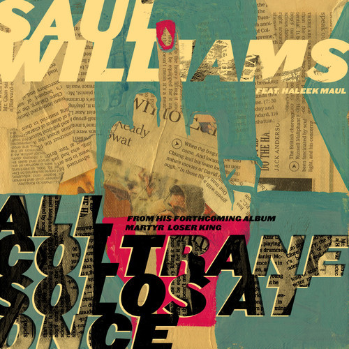 "Saul Williams - ""All Coltrane Solos at Once"" (Feat. Haleek Maul)"