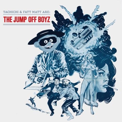 Tachichi & Fatt Matt Are...The Jump Off Boys