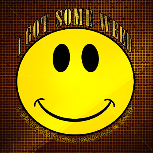 """J. Sands Feat. Main Flo & Dank - """"I Got Some Weed"""" prod. by Moka Only"""