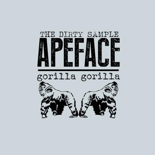 ApeFace aka Dirty Sample - Gorilla Gorilla