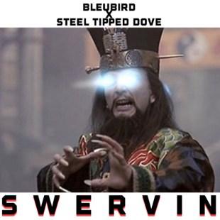 "Bleubird - ""Swervin"" prod. by Steel Tipped Dove"