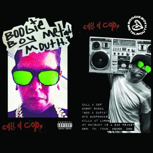 Boogie Boy Metal Mouth - Call A Cop EP