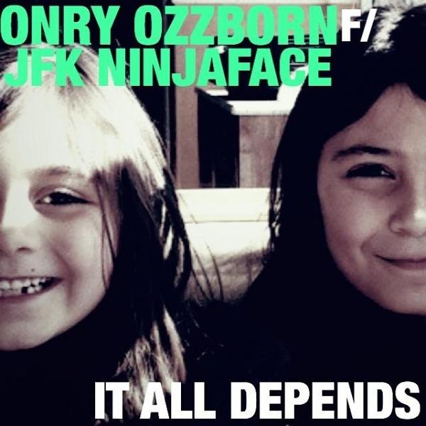 "Onry Ozzborn - ""It All Depends"" feat. JFK Ninjaface, prod. SmokeM2D6"