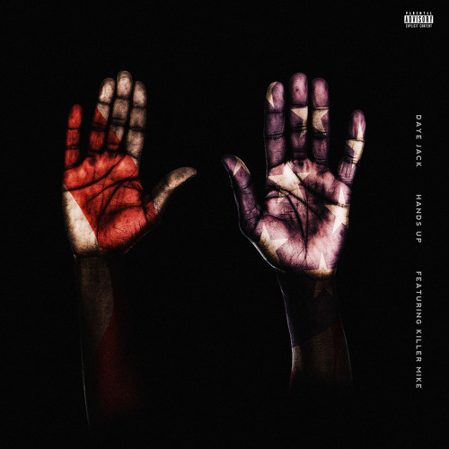 "Daye Jack - ""Hands Up"" feat. Killer Mike"