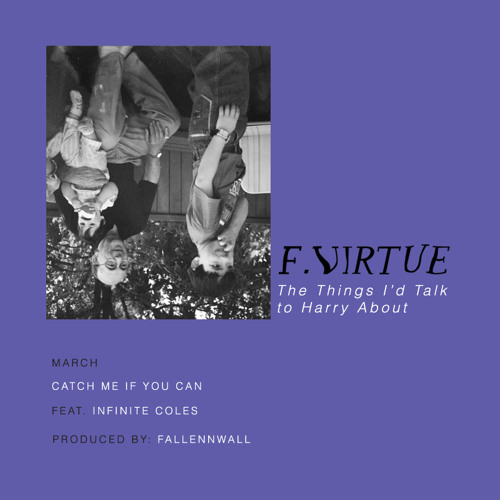 """F. Virtue - March: """"Catch Me If You Can"""" feat. Infinite Coles (Ghostface Killah's son)"""
