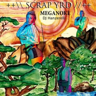 "Meganoke - ""Scrap Yrd"" prod. by DJ Hanzerelli"