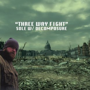 "Sole - ""Three Way Fight"" w/ Decomposure"