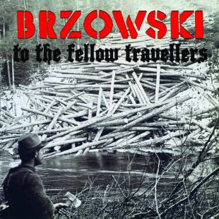 "Brzowski - ""To the Fellow Travellers"""
