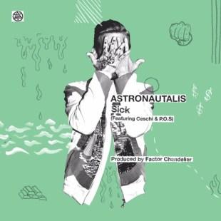 "Astronautalis - ""Sick"" feat. P.O.S and Ceschi (prod. Factor Chandelier)"
