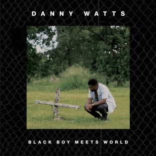 Danny Watts - Black Boy Meets World (prod. by Jonwayne)