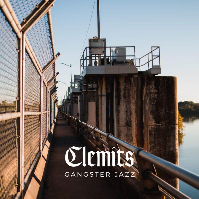 "Clemits - ""Gangster Jazz"""
