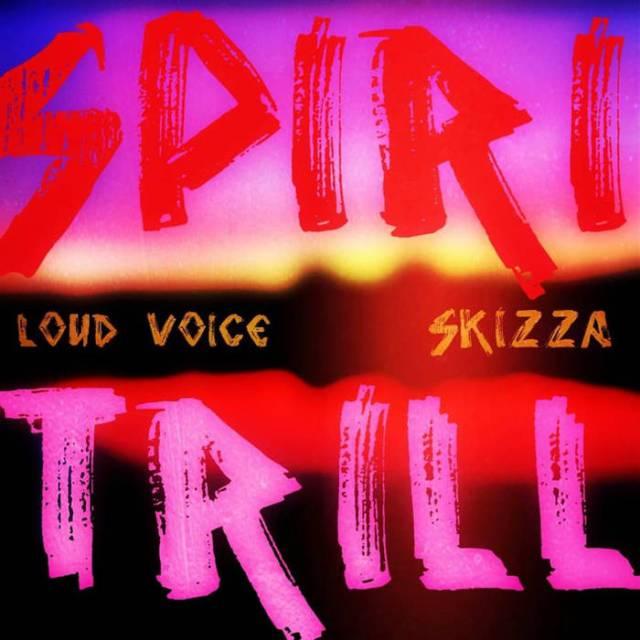 Skizza & Loud Voice - SpiriTrill