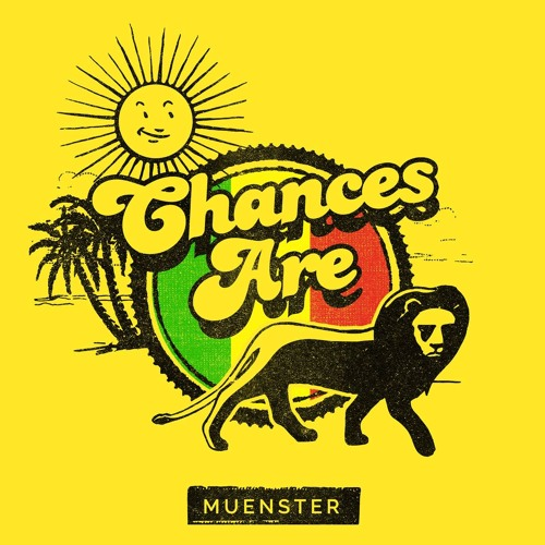 "Muenster - ""Chances Are"""