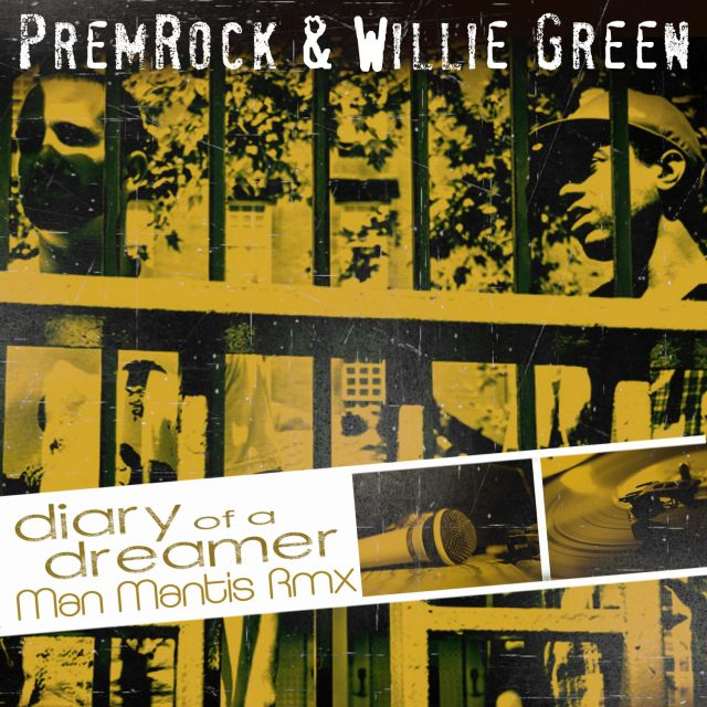 "PremRock & Willie Green - ""Diary of a Dreamer"" (Man Mantis Remix)"