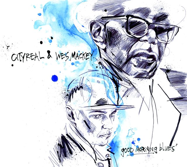 Cityreal & Wes Mackey - Good Morning Blues