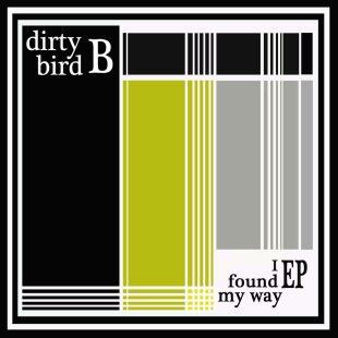 dirtybird-b-i-found-my-way-ep