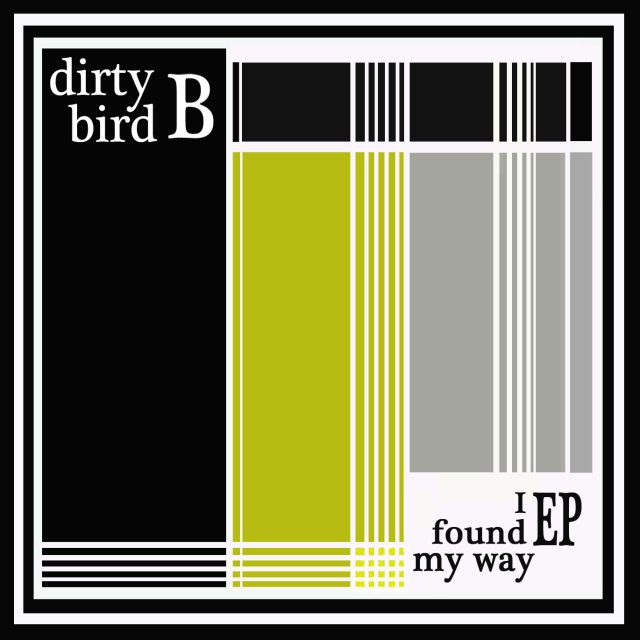Dirtybird B - I Found My Way EP