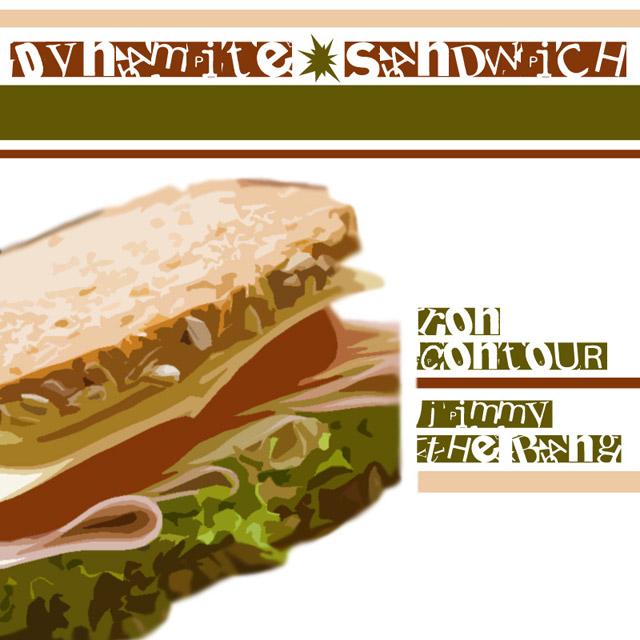 Ron Contour & Jimmy The Bang - Dynamite Sandwich