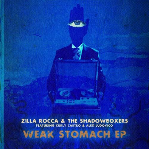 Zilla Rocca & The Shadowboxers - Weak Stomach EP