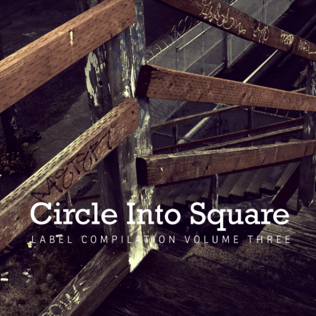 Circle Into Square Label Compilation Vol. 3