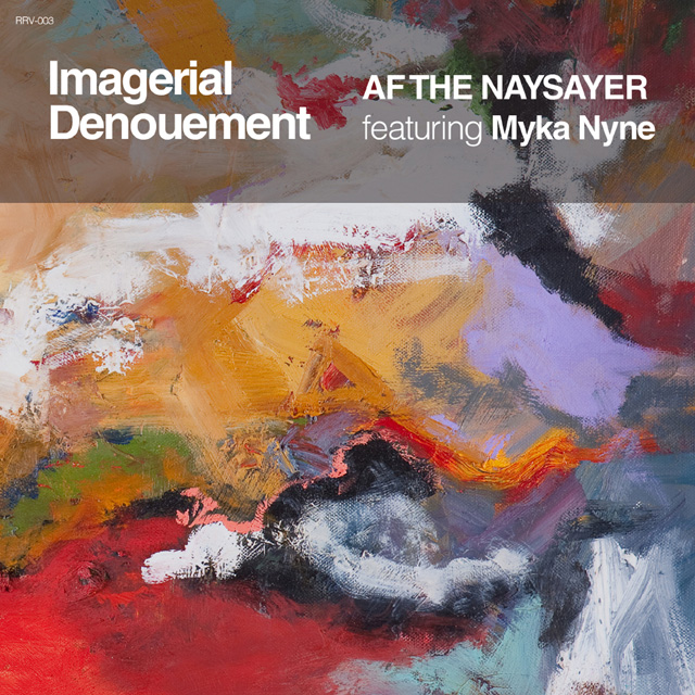 "Af The Naysayer ft. Myka Nyne - ""Imagerial Denouement"" 7-inch"