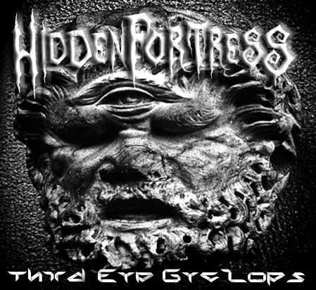 Hidden Fortress - Third Eye Cyclops EP