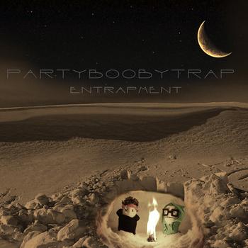Partyboobytrap - Entrapment