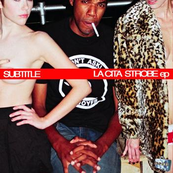 Subtitle - La Cita Strobe EP