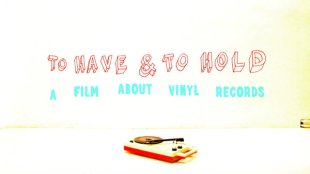 to-have-to-hold-a-film-about-vinyl-records-video-trailer